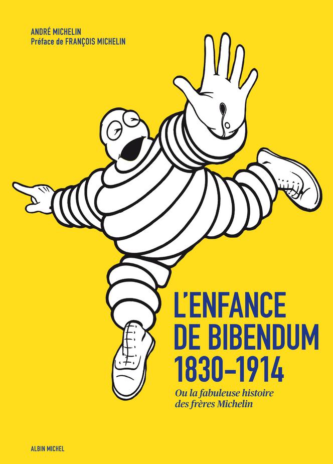 Le livre L'Enfance de Bibendum raconte les débuts de Michelin