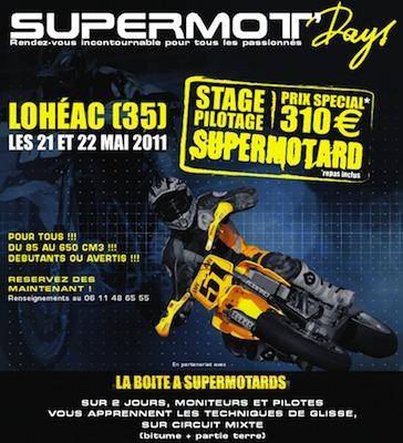 Stage Supermotard: les Supermot' Days vous donnent rendez-vous à Lohéac, les 21 et 22 mai 2011.