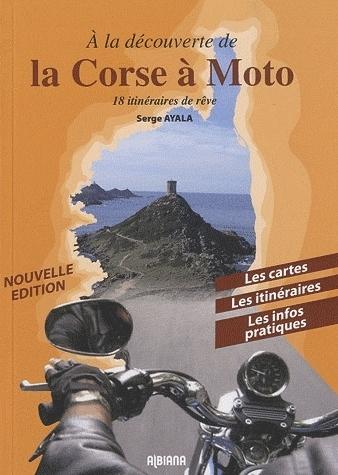 Idée cadeau - Livre : La Corse en moto - 18 itinéraires de rêve