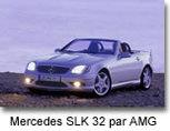 C 32 et SLK 32 AMG : deux Mercedes   gonflées