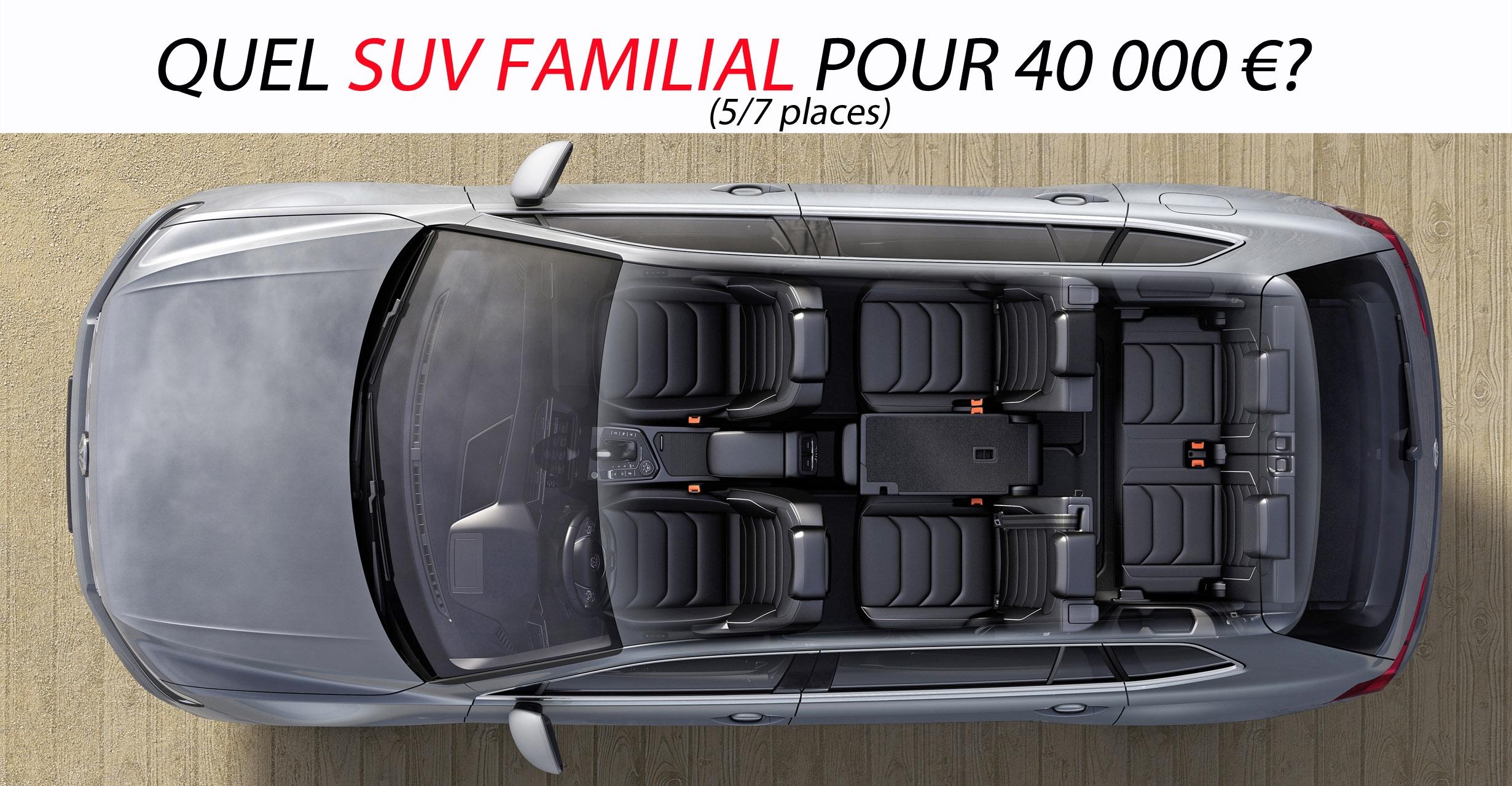 Quel Suv Familial 5 7 Places Pour 40 000