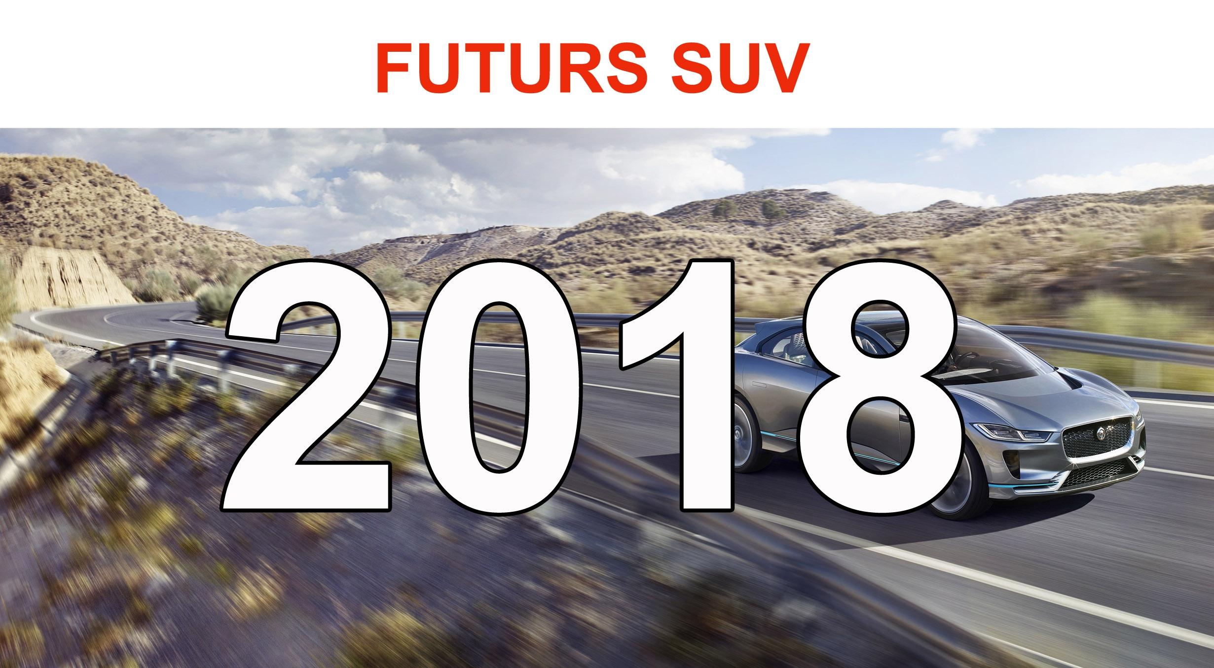 Futurs SUV : 2018