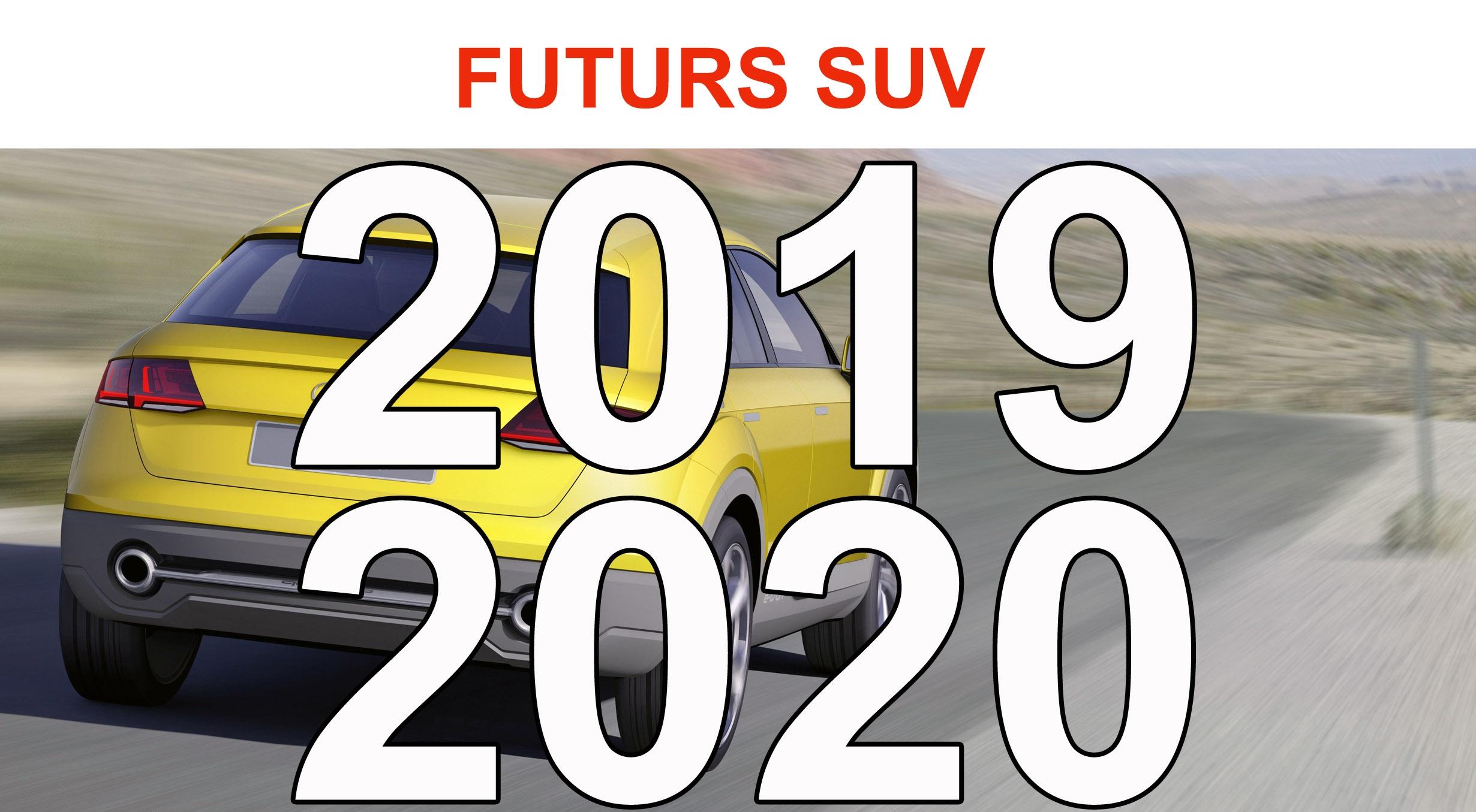 Futurs SUV : 2019 et 2020