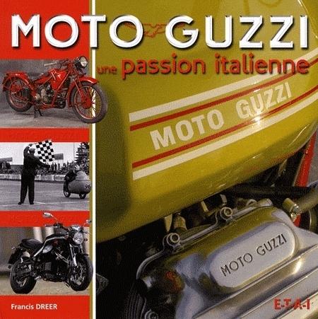 Idée cadeau - Livre : Moto Guzzi, une passion italienne