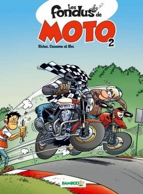 Nouveauté BD : Les Fondus de la Moto Tome 2