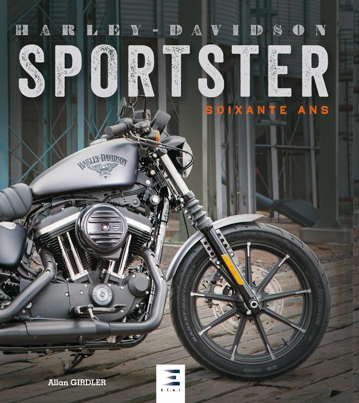 Idée cadeau, livre: Harley-Davidson Sportster, soixante ans, de Allan Girdler