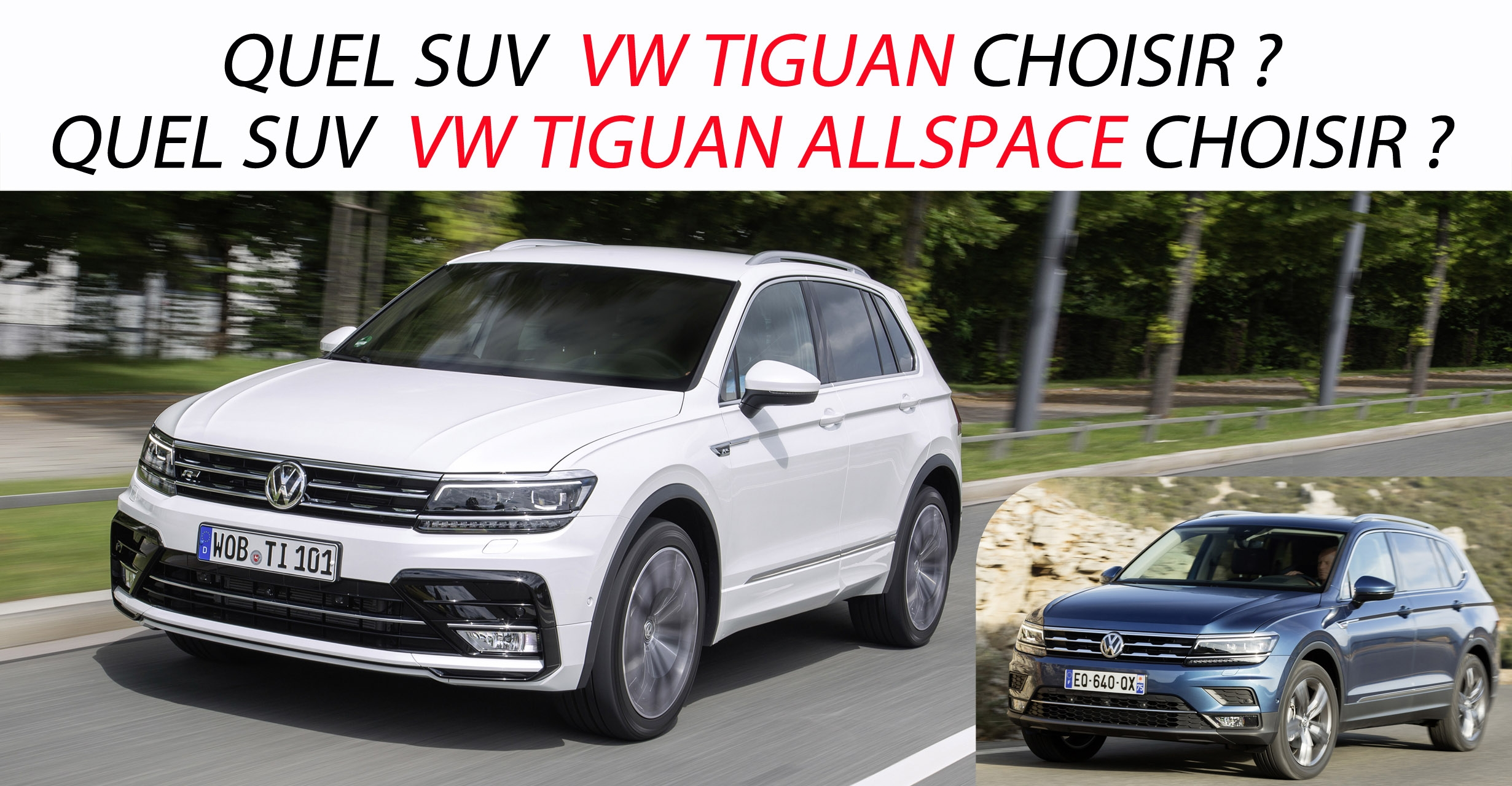 quel suv volkswagen tiguan et tiguan allspace choisir. Black Bedroom Furniture Sets. Home Design Ideas