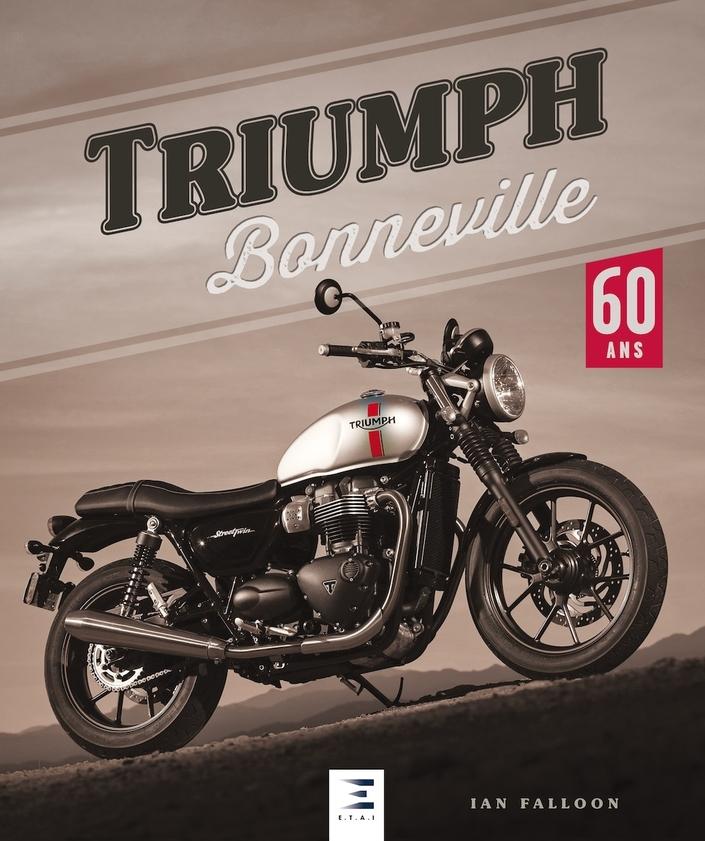 Livre: Triumph Bonneville 60 ans, de Ian Falloon