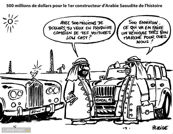 le dessin du jour l arabie saoudite se lance dans l auto low cost prix cass. Black Bedroom Furniture Sets. Home Design Ideas