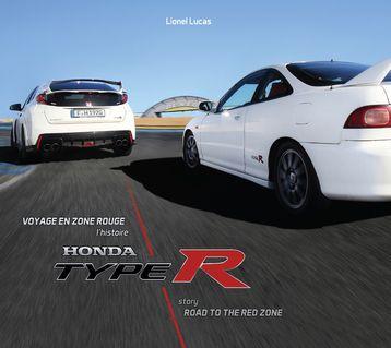 Voyage en zone rouge: l'histoire Honda Type R