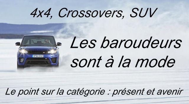 4x4, crossovers, SUV : les baroudeurs sont à la mode