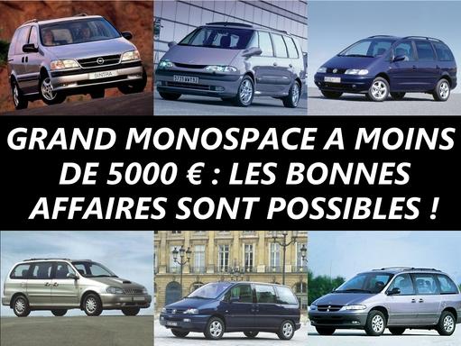 Un grand monospace à moins de 5 000 € : prudence, mais les bonnes affaires sont possibles !