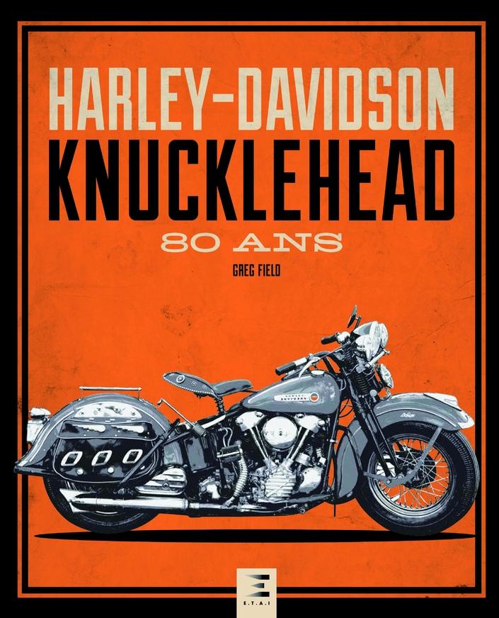 Livre: Harley-Davidson Knucklehead 80 ans de Greg Field
