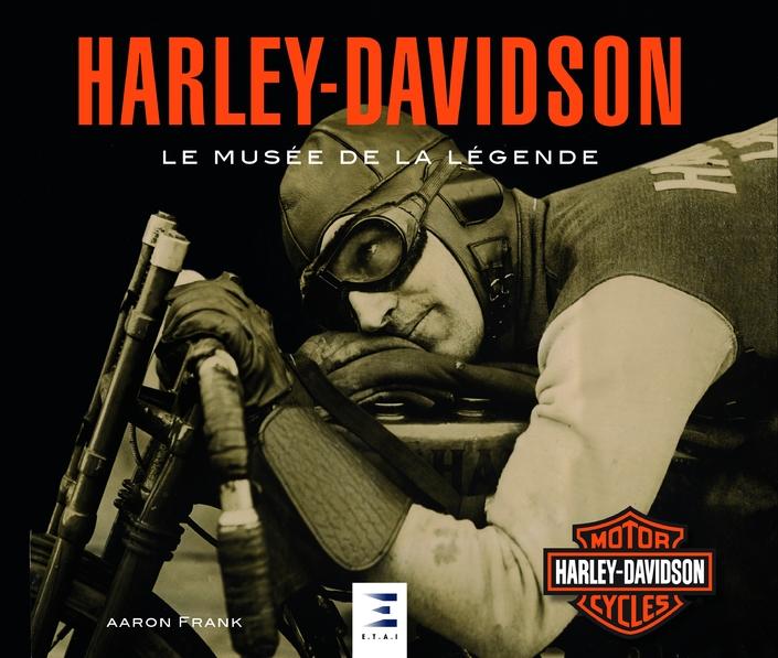 """Idée cadeau, livre: """"Harley-Davidson, le musée de la légende"""" signé Aaron Franck"""