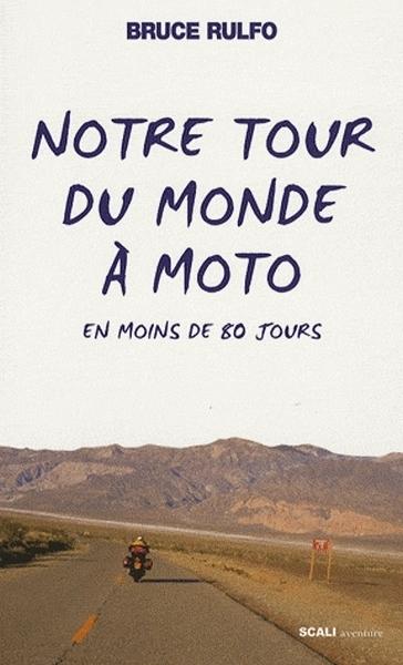 Idée cadeau : Livre - Notre tour du monde à moto en moins de 80 jours