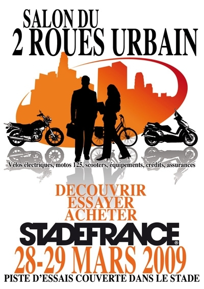 Nouveau : Le Salon du Deux-Roues Urbain au Stade de France les 28 et 29 Mars 2009