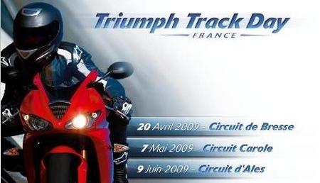 Triumph Track Days 2009 : Trois journées circuit pour profiter pleinement de sa Triumph