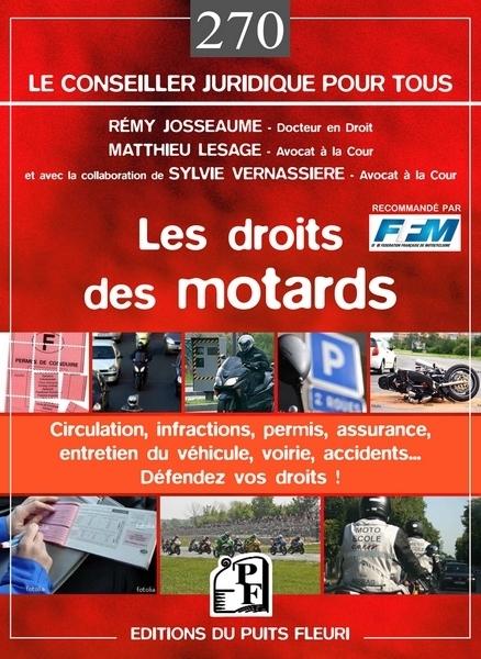 Les droits des motards : Le 1er ouvrage consacré aux règles juridiques générales et spécifiques touchant aux deux roues motorisés