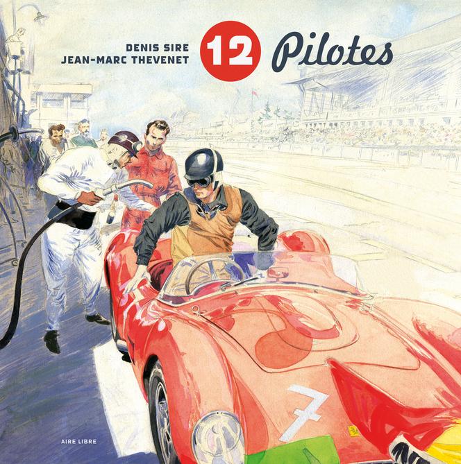 """(Livre) """"Artbook, 12 pilotes"""" ou la passion des pilotes des années 60"""