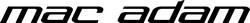 Mac Adam, une marque qui se conjugue au féminin.
