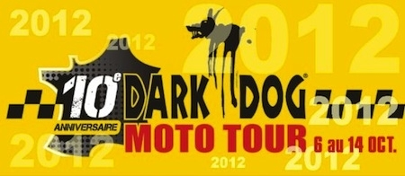 Dark Dog Moto Tour 2012: du 6 au 12 octobre