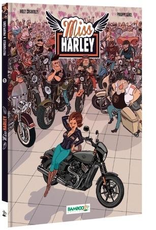 """BD """"Miss Harley"""": l'univers Harley à travers les yeux d'une miss"""