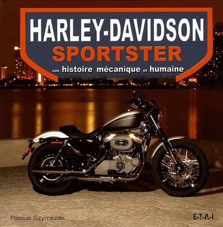 HD Sportster : Son histoire mécanique et humaine en 191 pages