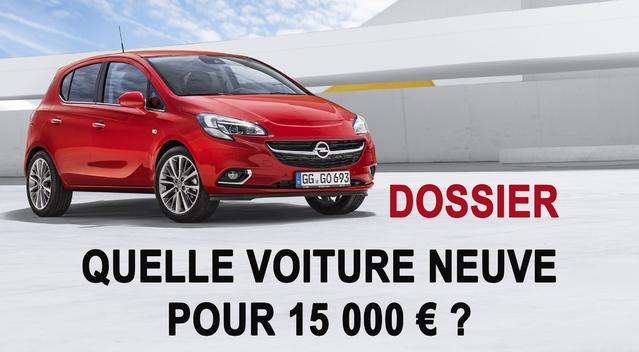 Quelle voiture neuve pour 15000€?