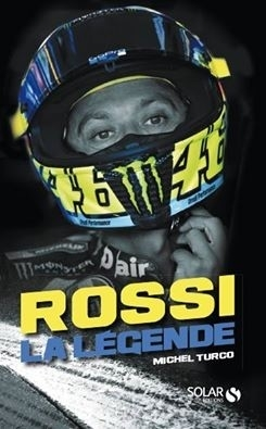 Lu pour vous: Rossi La Légende par Michel Turco.