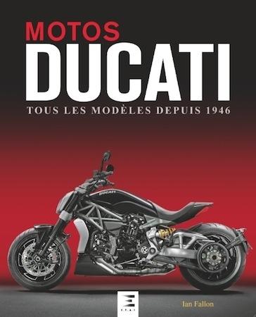 Livre: Motos Ducati tous les modèles depuis 1946 de Ian Falloon