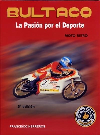 Livre Bultaco : La Pasion por el Deporte par Francisco Herreros : la bible…