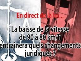 En direct de la loi : la baisse de la vitesse de 90 à 80km/h, cela change quoi sur le plan juridique ?