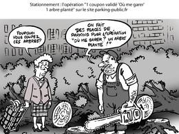 """Le dessin du jour – """" 1 coupon validé  'où me garer' 1 arbre élagué"""""""