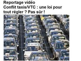 Conflit taxis/VTC : une loi pour tout régler ? Pas sûr... (reportage vidéo)