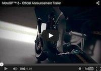 Jeu vidéo, MotoGP 15: le teaser en attendant son arrivée en juin