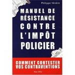 A lire: Le manuel de résistance contre l'impôt policier !