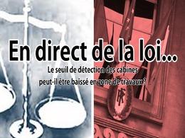 En direct de la loi - Radars : le seuil de détection des cabines est-il abaissé en cas de travaux ?