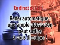 En direct de la loi - Radar automatique : une simple attestation de votre conjoint peut suffire à vous disculper !