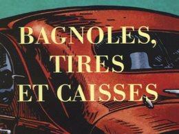 (Minuit chicanes) Bagnoles, tires et caisses