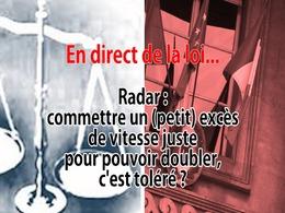 """En direct de la loi - Radar : commettre un """"petit"""" excès pour dépasser, c'est toléré ?"""