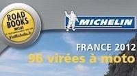 Pour 2012, Michelin vous propose « 96 virées à moto» dans toute la France