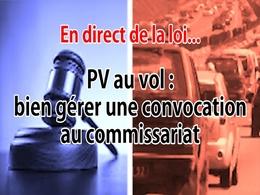 En direct de la loi - Convocation au commissariat : que faire pour des PV au vol ?