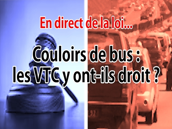 en direct de la loi couloirs de bus les vtc y ont ils droit. Black Bedroom Furniture Sets. Home Design Ideas