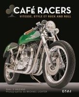 """Livre : Cafe Racers """"vitesse, style & Rock and Roll"""""""