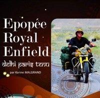 Livre : « Epopée Royal Enfield : Delhi Paris tenu » par Karine Malgrand.