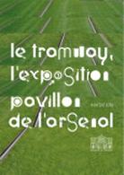 Le tramway, l'expo : zoom sur un projet urbain au pavillon de l'Arsenal