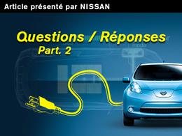 Des interrogations sur les véhicules électriques ? Nissan répond à vos questions, 2ème partie [Rédigé par Nissan]