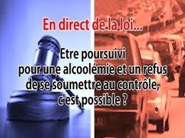 En direct de la loi : être verbalisé pour une alcoolémie et un refus de se soumettre au test, c'est possible ?