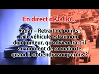 En direct de la loi - Radar - Retrait de points : quand le véhicule est au nom d'un mineur, que se passe-t-il à sa majorité ?