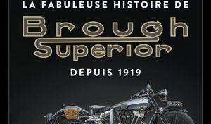 Lu pour vous: La Fabuleuse Histoire de Brough Superior depuis 1919
